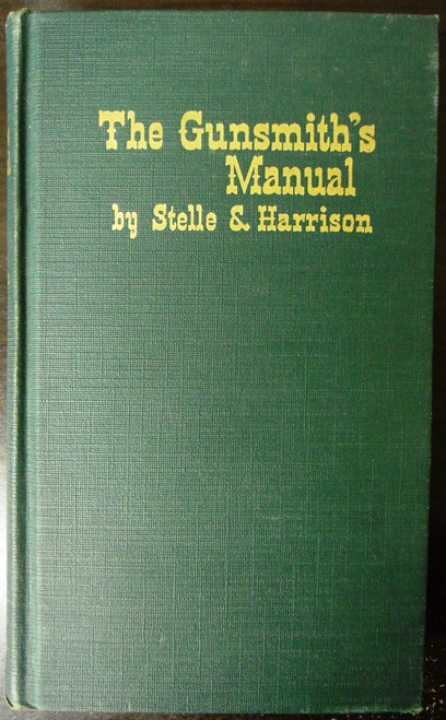 The Gunsmith's Manual by Stelle & Harrison