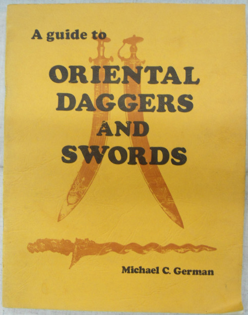 A Guide to Oriental Daggers and Swords by M.C. German