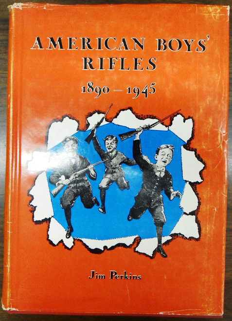 American Boys' Rifles 1890 - 1945 by Jim Perkins front cover