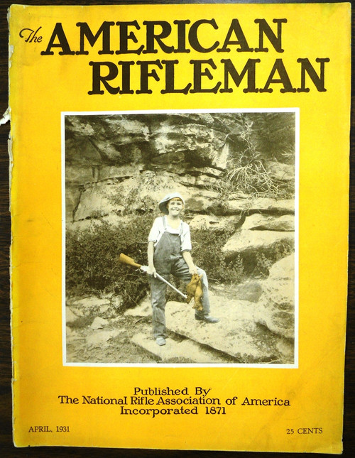 The American Rifleman - April 1931