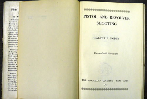 Pistol and Revolver Shooting by W.F. Roper