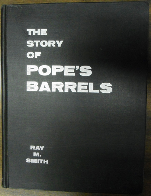 The Story of Pope's Barrels by Ray M. Smith front