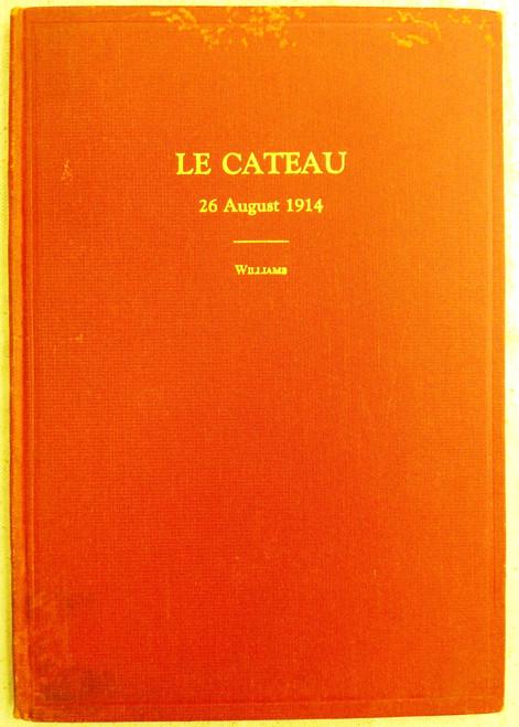 Le Cateau by Major J.J.B. Williams - 1934 - SIGNED