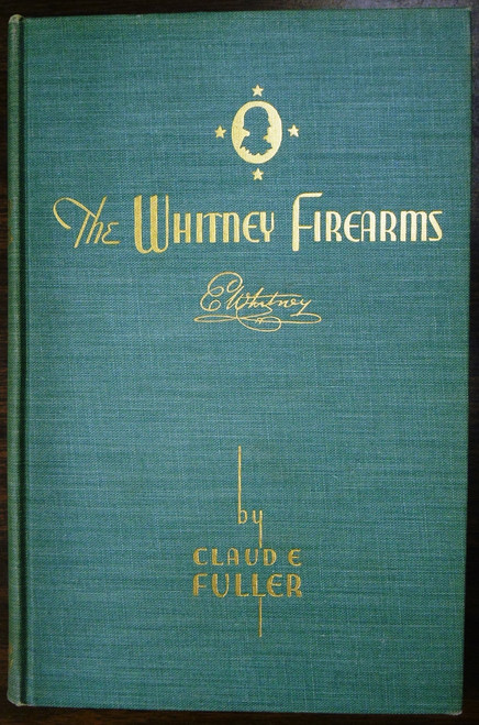 The Whitney Firearms by Claude E. Fuller