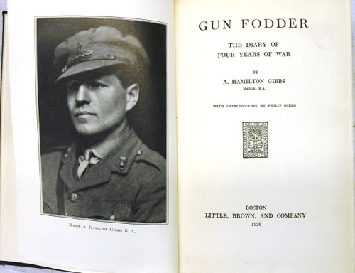 Gun Fodder: The Diary of Four Years of War by A. Hamilton Gibbs