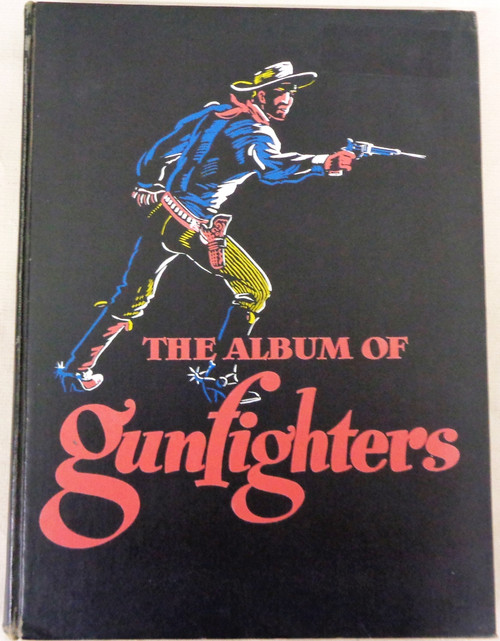 The Album of Gunfighters by J. Marvin Hunter