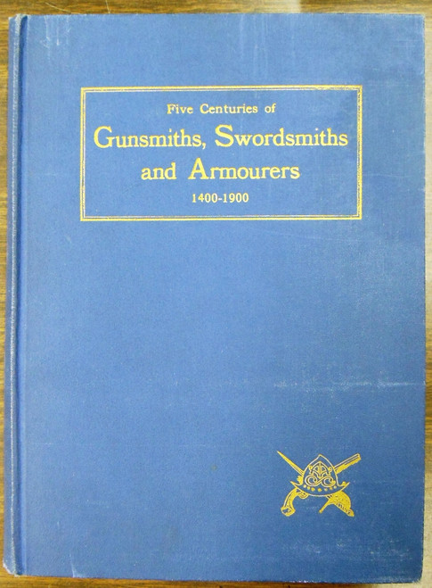 Five Centuries of Gunsmiths, Swordsmiths, & Armourers