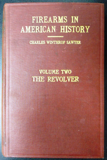 Firearms in American History by Charles Winthrop Sawyer