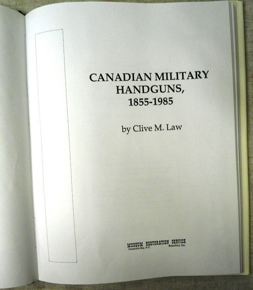 Canadian Military Handguns 1855 - 1985 by Clive M. Law title page