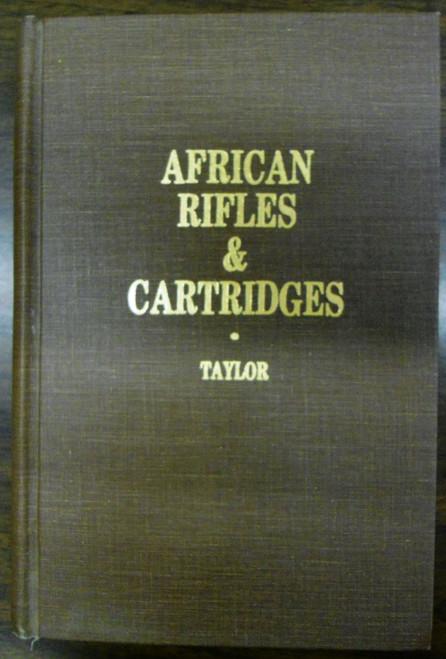 African Rifles & Cartridges by John Taylor