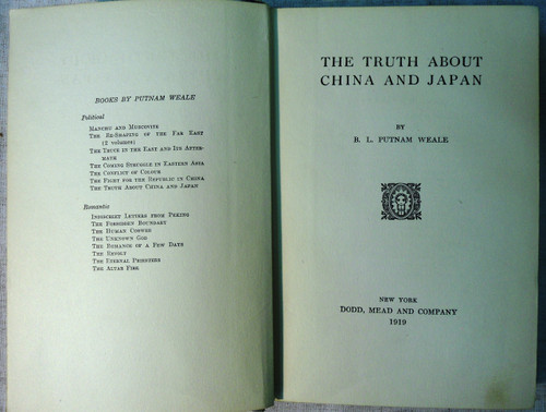 The Truth about China and Japan by B.L. Putnam Weale