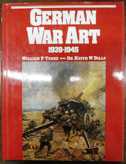 German War Art 1939 - 1945 by W.P. Yenne