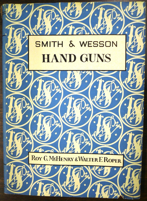 Smith & Wesson Hand Guns by R. McHenry & W. Roper front