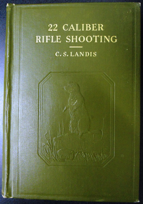 22 Caliber Rifle Shooting by Charles S. Landis