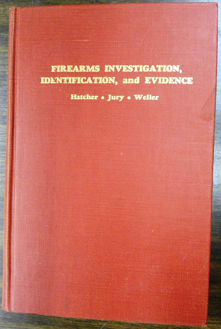 Firearms Investigation, Identification and Evidence