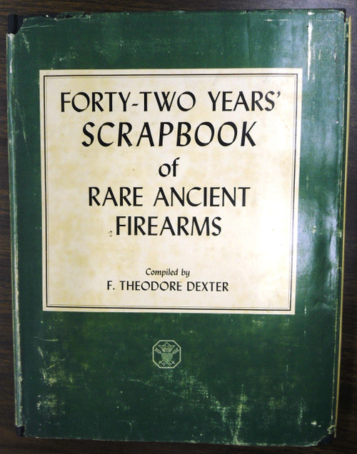 Forty-Two Years' Scrapbook of Rare Ancient Firearms