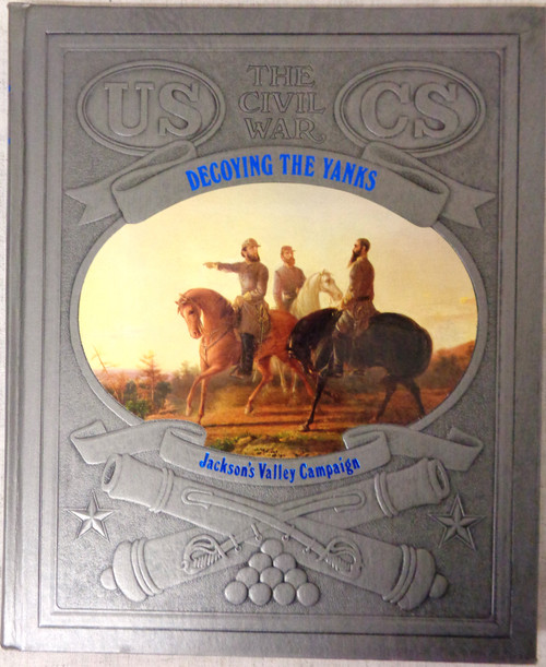 The Civil War: Decoying the Yanks by Champ Clark