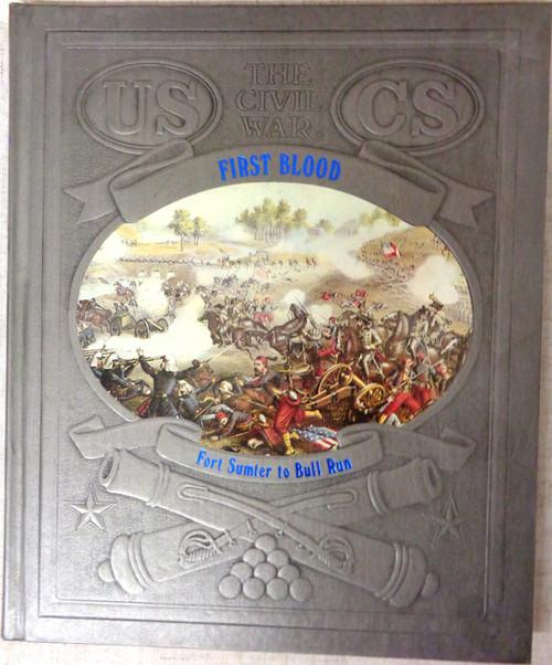 The Civil War: First Blood by William C. Davis
