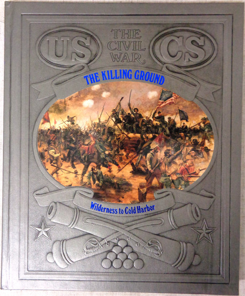 The Civil War: The Killing Ground by Gregory Jaynes