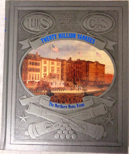 The Civil War: Twenty Million Yankees by Donald Dale Jackson