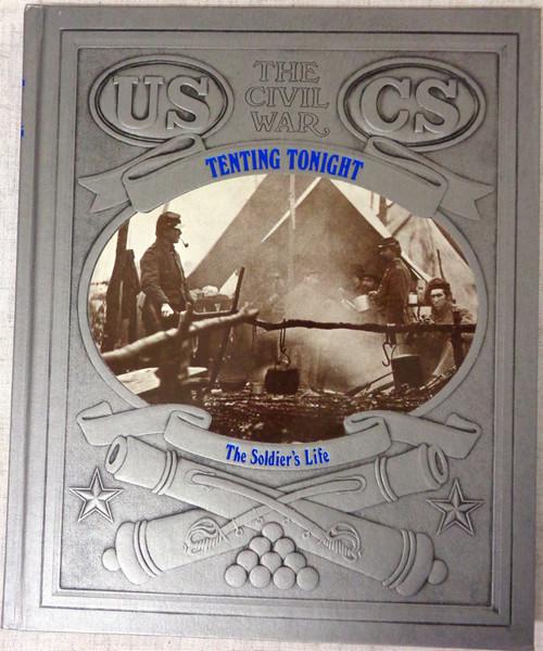 The Civil War: Tenting Tonight by James I. Robertson Jr.