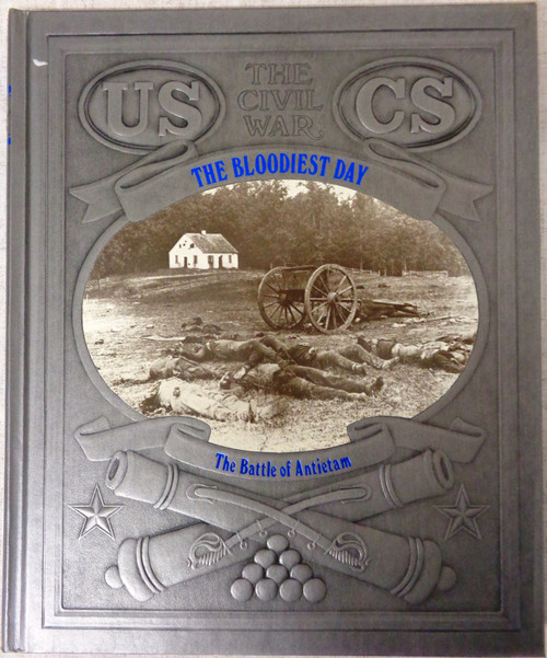 The Civil War: The Bloodiest Day by Ronald H. Bailey