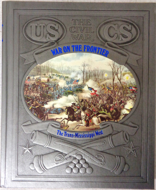 The Civil War: War on the Frontier by Alvin M. Josephy Jr.