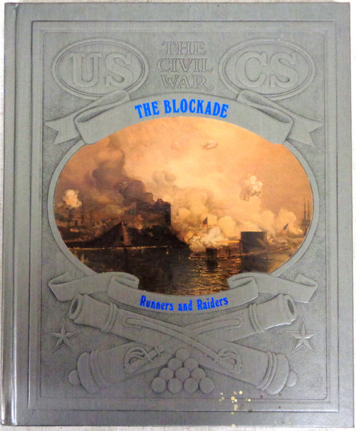 The Civil War: The Blockade by The Editors of Time-Life Books