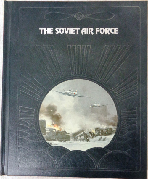 The Epic of Flight: The Soviet Air Force by Russell Miller