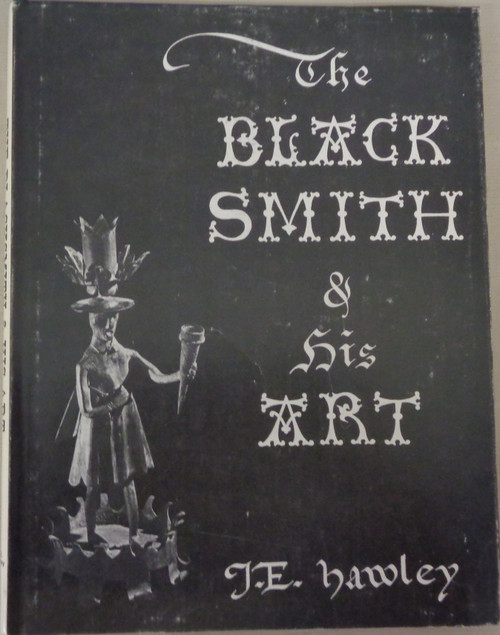The Black Smith & His Art by J.E. Hawley *SIGNED*