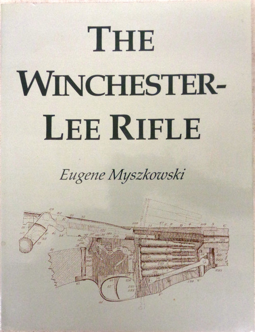 The Winchester-Lee Rifle by Eugene Myszkowski