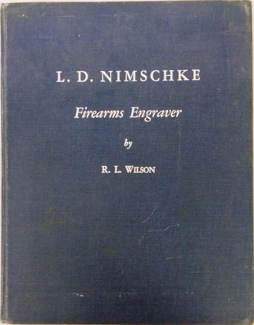 L.D. Nimschke: Firearms Engraver by R.L. Wilson