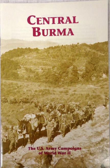 The U.S. Army Campaigns of World War II: Central Burma