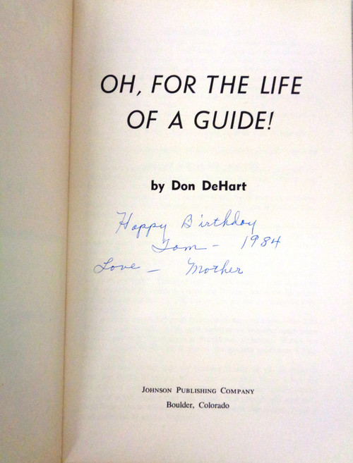 Oh, For the Life of a Guide! by Don DeHart