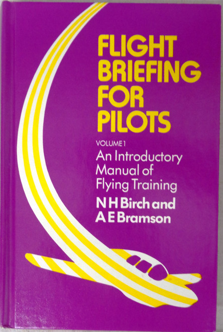 Flight Briefing for Pilots Vol. 1-4 by N.H. Birch & A.E. Bramson