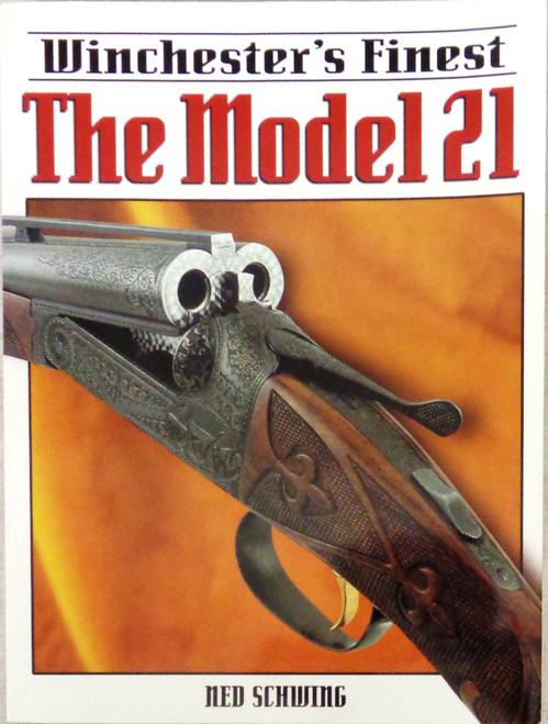 Winchester's Finest: The Model 21 by N. Schwing