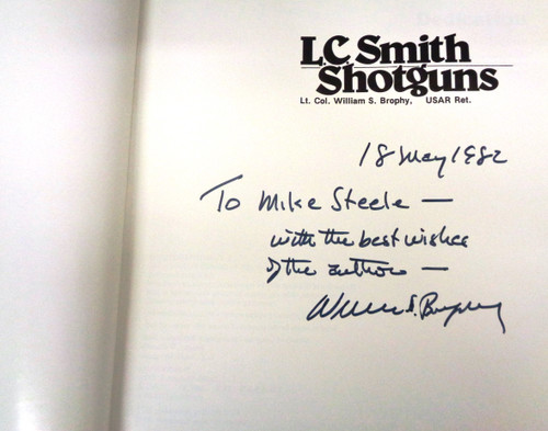 L.C. Smith Shotguns by Lt. Col. William S. Brophy, USAR Ret. *SIGNED*