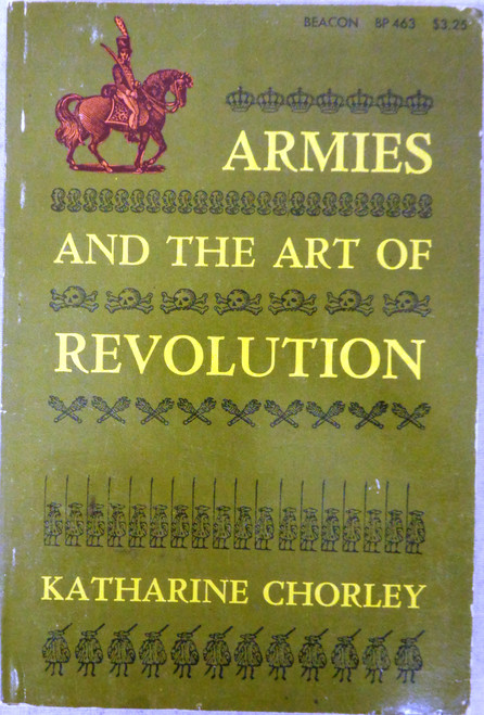 Armies and the Art of Revolution by Katharine Chorley
