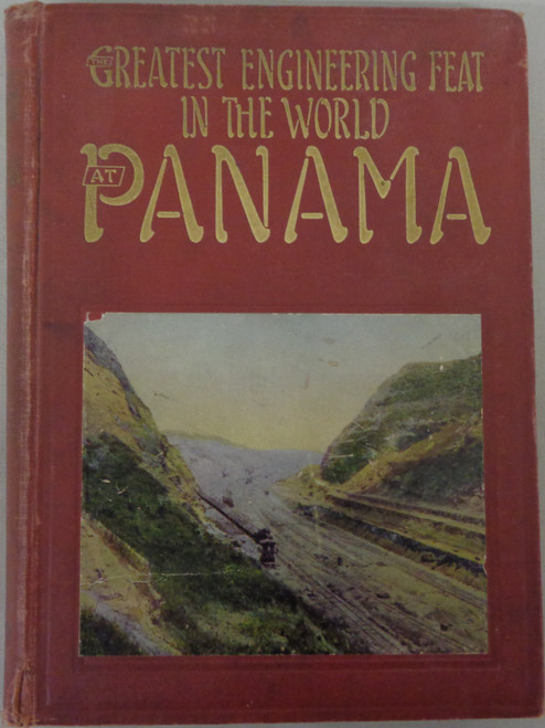 Greatest Engineering Feat in the World at Panama by Ralph Emmett Avery