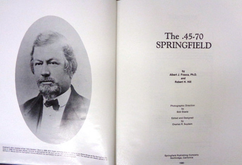 The .45-70 Springfield by Albert J. Frasca, Ph.D. and Robert H. Hill