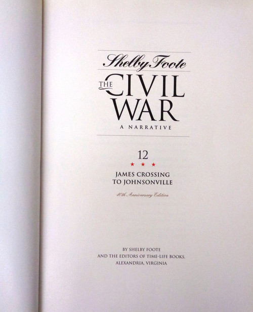 Shelby Foote, The Civil War, A Narrative Volume 12 James Crossing to Johnsonville