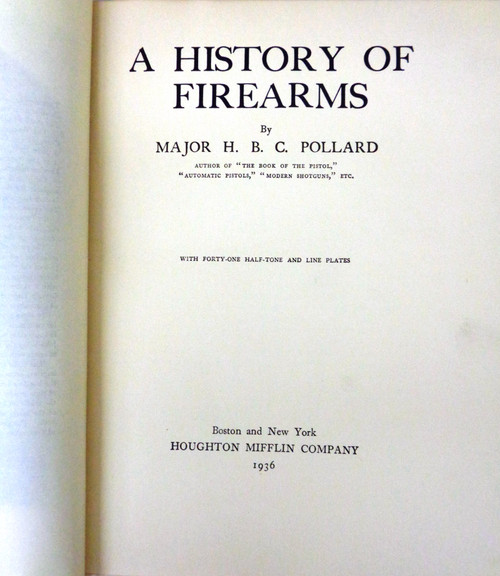 A History of Firearms by Major H.B.C. Pollard 1936