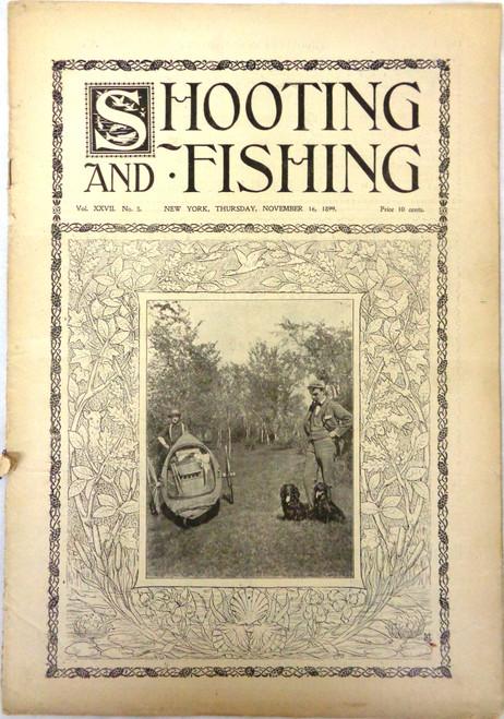 Shooting & Fishing Vol. XXVII No. 5 Periodical November 16, 1899