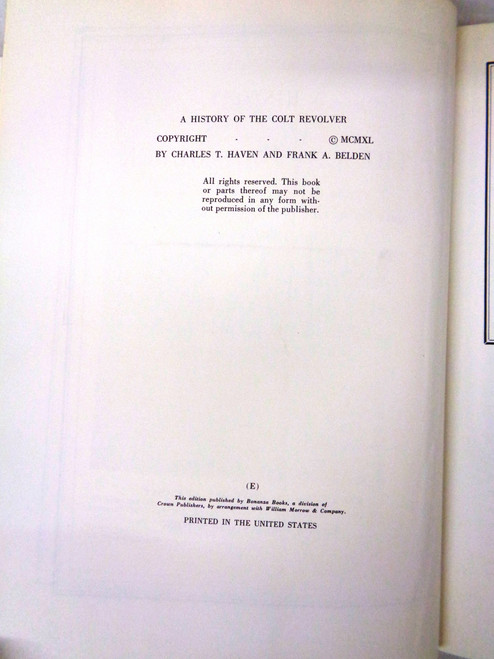A History of the Colt Revolver 1836 to 1940 by Charles T. Haven & Frank A. Belden