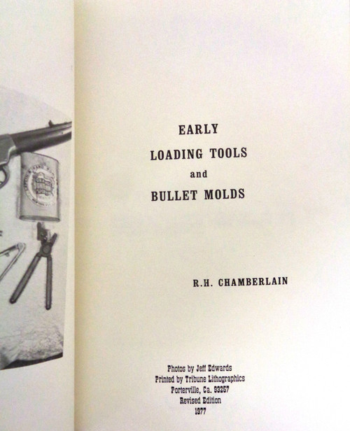 Early Loading Tools and Bullet Molds by R.H. Chamberlain