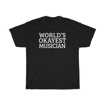 """Unisex Black """"World's Okayest Musician"""" Tee"""