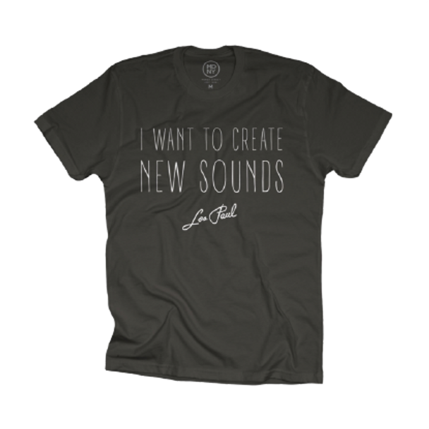 "Les Paul ""I Want To Create New Sounds"" Charcoal Tee"