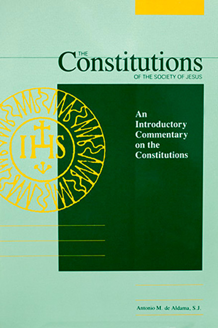 The Constitutions of the Society of Jesus : An Introductory Commentary on the Constitutions - Paperback