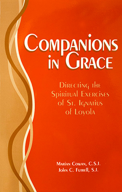 Companions in Grace: A Handbook for Directors of the Spiritual Exercises of Saint Ignatius of Loyola