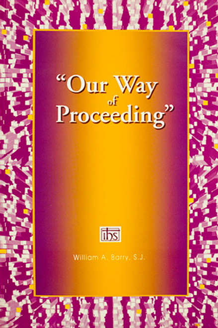 """Our Way of Proceeding"": To Make the Constitutions of the Society of Jesus and Their Complementary Norms Our Own"